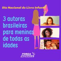 6 livros de autoras brasileiras para criar meninas confiantes